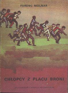 Chłopcy z Placu Broni, Ferenc Molnar, MAW, 1982, http://www.antykwariat.nepo.pl/chlopcy-z-placu-broni-ferenc-molnar-p-13824.html