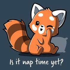 """Is It Naptime Yet? T-shirt TeeTurtle gray t-shirt featuring a red panda with a pillow behind him and shirt text """"is it naptime yet? Cute Cartoon Drawings, Cute Animal Drawings, Kawaii Drawings, Cute Animal Quotes, Animal Memes, Red Panda Cute, Red Panda Cartoon, Panda Drawing, Panda Art"""