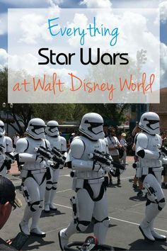 Guide to all things Star Wars at Walt Disney World