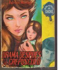 BIBLIOTECA DE CHICAS. Nº 263. DRAMA DESPUÉS DEL CREPUSCULO. PATRICIA MONTES. EDIC. CID 1965. (ST/)