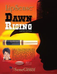 Dawn Rising LipSense Distributor 197061 www.SeneGence.com/TimelessEleganceByTara