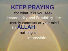 Nothing is impossible to Allah. #Allah #Faith #Islam #Hope