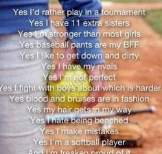 Wow! This saying is so true for softball players!!❤️ I love softball!!!