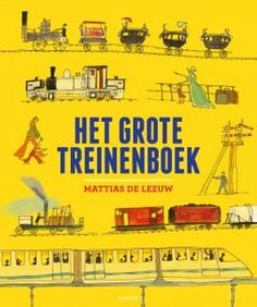 Het grote treinenboek Mattias de Leeuw Terra Lannoo
