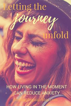 Letting the Journey Unfold: How Living in the Moment Can Reduce Anxiety   It's incredibly freeing to let go of what we can't control and deal with each moment as it comes. Here's how I put these ideas into practice one night when things weren't going as planned--and ended up having a spectacular time.