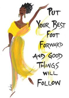Put Your Best Foot Forward And Good Things will Flow - Afrocentric Magnets