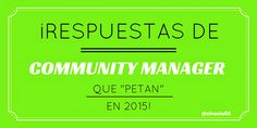 """¡Respuestas de Community Manager que """"petan"""" en 2015!"""