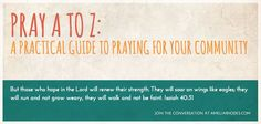 Pray A-Z: A Practical Guide to Praying for Your Community. A new blog series on #prayer and free printable prayer cards. #PrayAtoZ