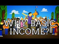 Why Basic Income? - YouTube