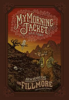 My Morning Jacket   12/31/06   The Fillmore   San Francisco, CA   Community Post: 29 Of The Most Awesome Concert Posters You Will Ever See