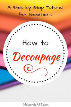 How to Decoupage   easy tutorial   decoupage tutorial   step by step   for beginners   home decor on a budget   inexpensive decor ideas   decoupage crafts   decoupage ideas   decoupage with fabric   decoupage projects   DIY home decor ideas   DIY home accessories   How to   decoupage furniture   #decoupage #howto #homedecorideas #homedecoronabudget