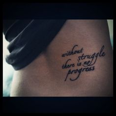 """without struggle there is no progress"" Now that's something I need. lovely placement too."