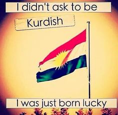 Always kurdistan flag is high ♡ ♥ ♡