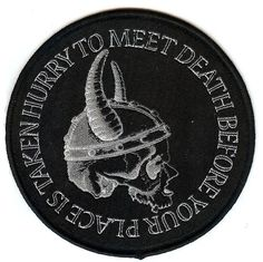 """""""Hurry To Meet Death Before Your Place Is Taken"""" round, high quality woven fabric, viking skull patch for sewing onto garments, jackets, bags and accessories."""
