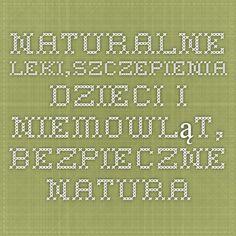 naturalne leki,szczepienia dzieci i niemowląt, bezpieczne naturalne szczepionki, odporność   szczepienia