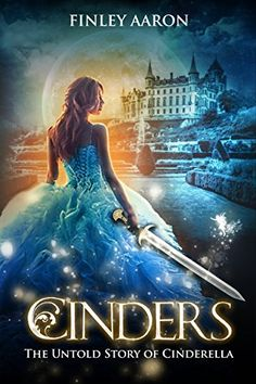 Cinders: The Untold Story of Cinderella by Finley Aaron - Fantasy Book Ya Books, Books To Buy, I Love Books, Great Books, Books To Read, Teen Books, Book Club Books, Bon Film, A Cinderella Story