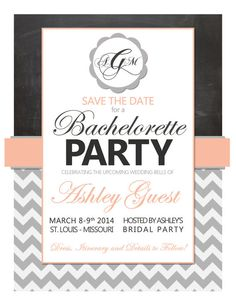 Modern Monogrammed Bachelorette Party Save The Dates or Invitations with Chevron, Chalk Board & Customizable Colors