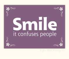 Smile It Confuses People! | #SmileQuotes