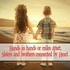 Siblings......Whatever you do they will love you; even if they don't love you they are connected to you till you die. Tag/mention your Siblings