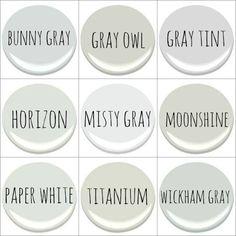 Benjamin Moore: BUNNY GRAY, GRAY OWL, GRAY TINT, HORIZON, MISTY GRAY, MOONSHINE, PAPER WHITE, TITANIUM, WICKHAM GRAY
