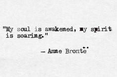 ⋘★⋙ My soul is awakened, my spirit is soaring. | Anne Brontë