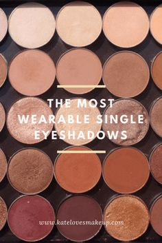 THE MOST WEARABLE SINGLE EYESHADOWS | Kate Loves Makeup