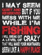 I'm not a huge fisherman but I like this saying, haha