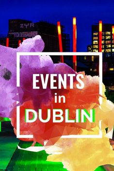 Free events in Dublin, Dublin Festival and all the TOP activities you need to know. Be aware of upcoming events in Dublin. Free Things To Do, Upcoming Events, Dublin, Need To Know, Activities For Kids, Stuff To Do, Places To Go, Fun, Children Activities