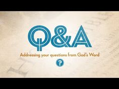 Q&A-122 - Seeing God & Hating God's Enemies