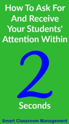 Smart Classroom Management: How To Ask For And Receive Your Students' Attention Within Two Seconds