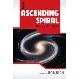"""""""Ascending Spiral"""", written by Bob Rich, is a medley of intertwining lives that result in lessons learned for mistakes of past lives.  Dr. Pip is the connecting factor between all of these life forms, and brings wisdom and meaning to each existence as he searches for their reason for being."""