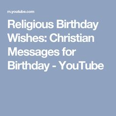 These are really nice encouraging birthday card messages with a religious birthday wishes christian messages for birthday youtube m4hsunfo