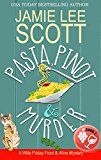 Free Kindle Book -   Pasta, Pinot & Murder: A Food & Wine Cozy Mystery (Willa Friday Food & Wine Mystery Book 1)