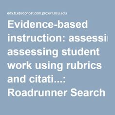 Evidence-based instruction: assessing student work using rubrics and citati...: Roadrunner Search Discovery Service