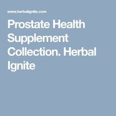 Herbal Ignite's prostate health collection can make interrupted sleep a thing of the past. Find prostate health products here and improve your quality of life! Herbalism, Improve Yourself, Health, Collection, Herbal Medicine, Health Care, Salud