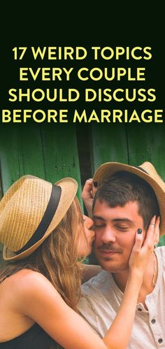 17 Weird Topics Every Couple Should Discuss Before Marriage