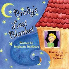 Brady's Lost Blanket by Stephanie Burkhart