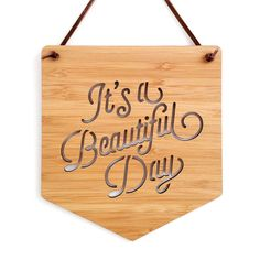It's A Beautiful Day Wall Hanging. Wood Pennant. Wood Banner. Laser Cut Banner. Wall Art. Wall Hanging. Motivational Poster. Wall Decor. Art by Cabin on Etsy https://www.etsy.com/nz/listing/399974215/its-a-beautiful-day-wall-hanging-wood