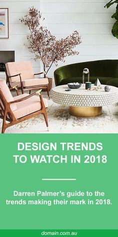 The plethora of choices we have in buying products and finishes for our interiors can bamboozle even the savviest shopper, but here's a guide to what's likely to make its way into stores and homes in 2018.