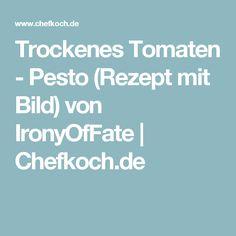 Trockenes Tomaten - Pesto (Rezept mit Bild) von IronyOfFate | Chefkoch.de Chutneys, Dips, Desserts, Pesto Recipe, Snow White, Tailgate Desserts, Deserts, Dip, Dessert