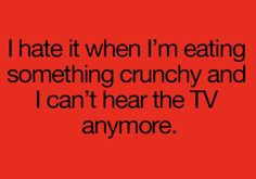Crunchy--all the time!