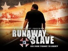 Runaway Slave - In Theaters Now (in Plano, TX @ the Cinemark Tinseltown)