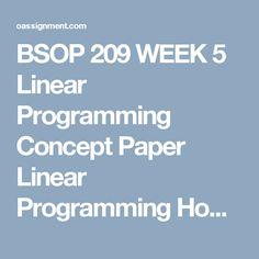 BSOP 209 WEEK 5  Linear Programming Concept Paper  Linear Programming Homework Problem B1, B2