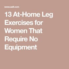 13 At-Home Leg Exercises for Women That Require No Equipment