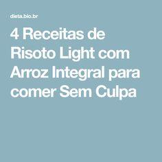 4 Receitas de Risoto Light com Arroz Integral para comer Sem Culpa