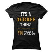 its a AUBREE Thing