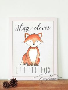 "Little Fox Wall Art Print! Woodland Little Fox! This Woodland Animal ""Stay clever Little Fox"" acrylic print would look beautiful in a white or rustic frame and hung in a baby's nursery or playroom! Every print is made in our just for orders. © 2017 RusticNatureArt.com - ORIGINAL AND CUSTOM DESIGN! Artwork is copyrighted and may not be copied or imitated in whole or in part."