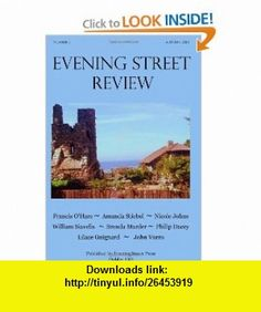 Evening Street Review No. 3 (9780982010587) Francis OHare, Amanda Stiebel, Nicole Johns, William Siavelis, Brenda Marder, Philip Dacey, Lilace Guignard, John Vurro, Marge Piercy, Gordon Grigsby , ISBN-10: 0982010583  , ISBN-13: 978-0982010587 ,  , tutorials , pdf , ebook , torrent , downloads , rapidshare , filesonic , hotfile , megaupload , fileserve