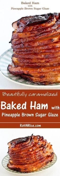 Beautifully caramelized Baked Ham with Pineapple Brown Sugar Glaze for the holidays or Sunday supper. Feeds a crowd and takes only minutes of hands on prep time. | Food to gladden the heart at http://RotiNRice.com