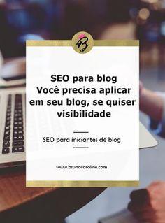 Seo para blog - Confira, o que é Seo e o porquê você deve começar a aplicar já! Blog de Sucesso, Seo para blog, Dicas para blogueiras, dicas para blogs, blog, blogger, estratégias para blog, blogueira empreendedora, blogging, blogtips.